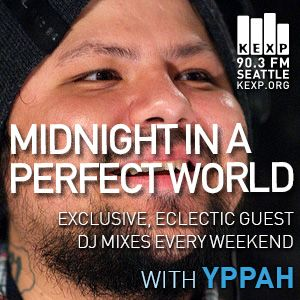 KEXP Presents Midnight In A Perfect World with Yppah