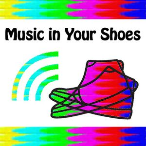 Music in Your Shoes #138 - January 16, 2017