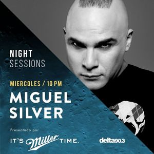 Delta Podcasts - Night Sessions MIGUEL SILVER presented by Miller Genuine Draft (27.12.2017)