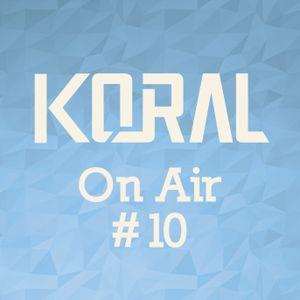 Koral - On Air #10