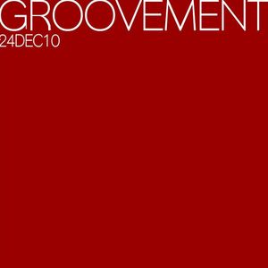 GROOVEMENT // 24DEC10