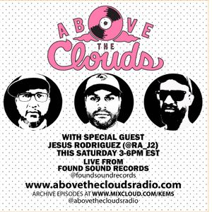 Above The Clouds - #182 - 1/18/20 feat. Jesus Rodriguez (@ra_J2)