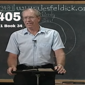 405 - Les Feldick Bible Study Lesson 3 - Part 1 - Book 34