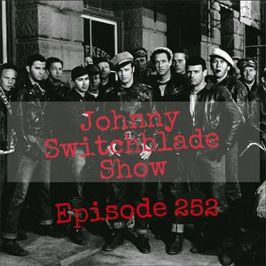 The Johnny Switchblade Show #252