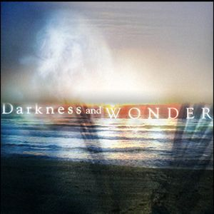 Darkness & Wonder - Part 3