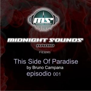 The MidNight Sounds Radio pres This Side Of Paradise by Bruno Campana episodio 001