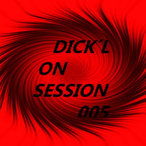 DICK´L ON SESSION 005