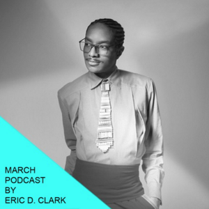 March podcast by Eric D. Clark