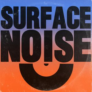 'Surface Noise' 05