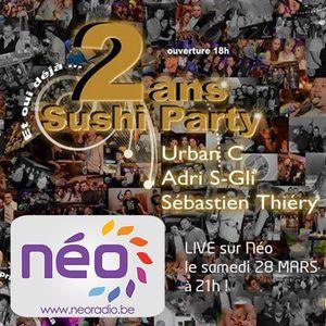 2 ans Sushi Party Néo Clubbing LIVE 28-03-2015 interview + set 2