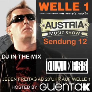 AUSTRIA MUSIC SHOW Sendung 12  Hosted by Guenta K DJ in the Mix DualXess