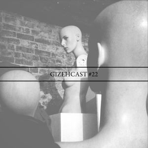 Gizehcast #22