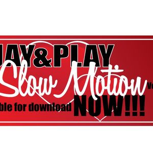 Jay&Play present: SLOW MOTION Vol1 - http://www.playent.co.uk