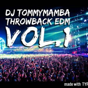 DJ TOMMYMAMBA : THROWBACK EDM VOL. 1