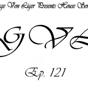 George Von Liger Presents House Sensations Ep. 121