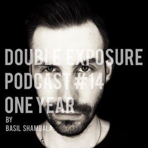 Double Exposure Podcast #14 ONE YEAR CELEBRATION by Basil Shambala