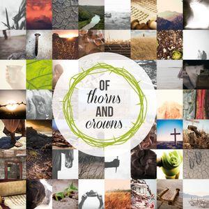 of Thorns and Crowns (John 20) 12.13.15 - Isaac Serrano