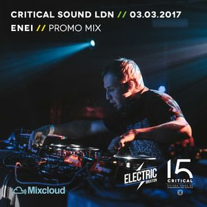 Critical Sound London [03.03.2017] - ENEI - PROMO MIX