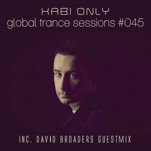 Xabi Only - Global Trance Sessions 045 (David Broaders Guest Mix) (15/08/2012)