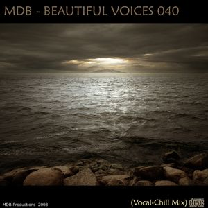 MDB - BEAUTIFUL VOICES 040 (VOCAL CHILL MIX)