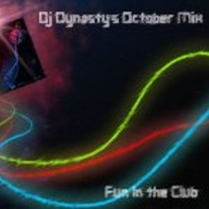Fun in the Club~ Dj Dynasty's October Mix