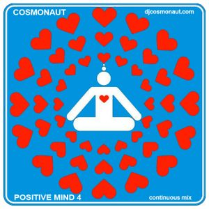 Cosmonaut - Positive Mind 4 (mix)