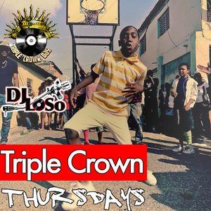 Triple Crown Thursday by DJ LoSo - Caribbean Edition