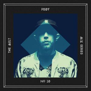 The Melt Mix Series N°10 — PBDY
