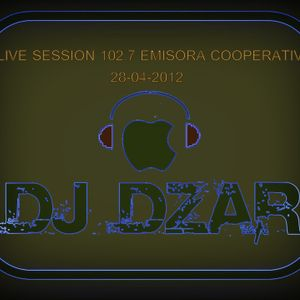 DJ DZAR SET EN VIVO  102.7  COOPERATIVA  29-4-2012