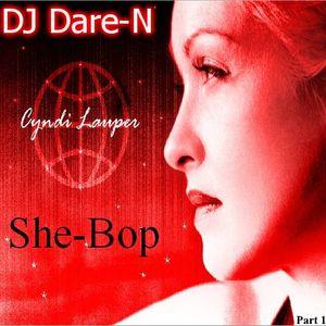 She Bops:  the DJ Dare-N Cyndi Lauper Tribute Part 1