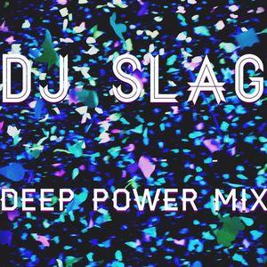 Dj Slag - Deep Power Mix