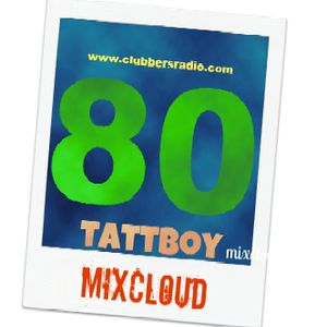 tattboy's Mix No. 80 ~ The 80's Remixed ~ www.clubbersradio.com Edit