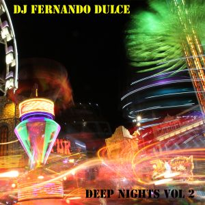 Dj Fernando Dulce - Deep nights vol 2 - August 2012 - Deep house