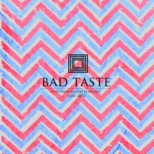 BadTaste: The FarFetched Podcast: June 2012
