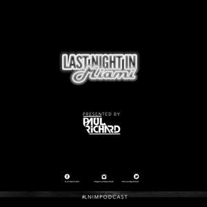 Last Night in Miami - Podcast #121