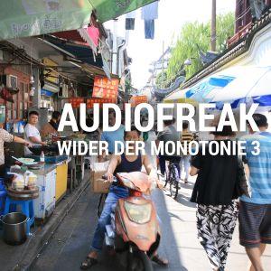 AUDIOFREAK - WIDER DER MONOTONIE 3