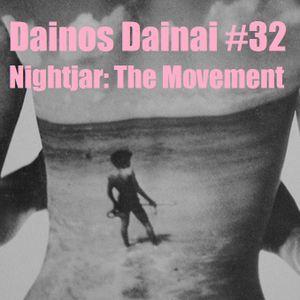 Dainos Dainai #32 Nightjar: The Movement