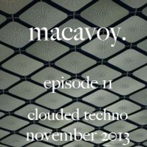 Macavoy episode 11 - clouded techno