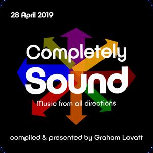 Completely Sound 28 April 2019