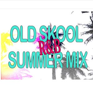 Old Skool R&B Summer Mixtape