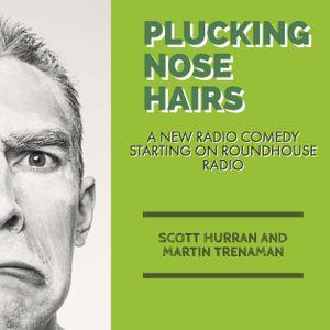 Plucking Nose Hairs Episode 1 - By Scott Huran - 18 June 2017