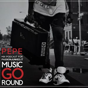 Pepe - Music go round - Podcast N° 17