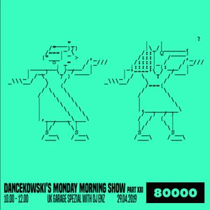 Dancekowski's Monday Morning Show Nr. 20