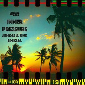 #88 - Inner Pressure (Jungle & DnB Special)