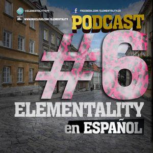 Elementality Podcast No. 6 (Español)
