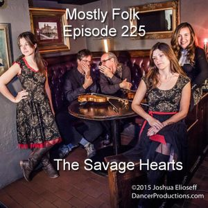 Mostly Folk Episode 225 Annie Savage- The Savage Hearts  (Interview and Music)