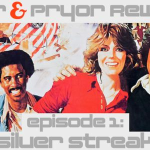 Wilder & Pryor Rewatch 01 - Silver Streak