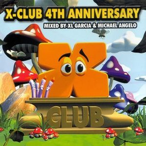 X-CLub 4th Anniversary mixed by XL Garcia