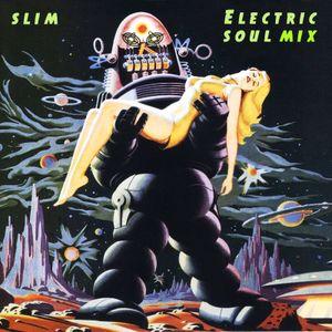 Slim - Electric Soul Mix