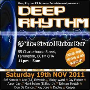Deep Rhythm @ Grand Union Bar (EC1M 6HA) - Sat 19th Nov 2011 - Mixed By Kay Jose